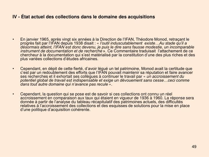 IV - État actuel des collections dans le domaine des acquisitions