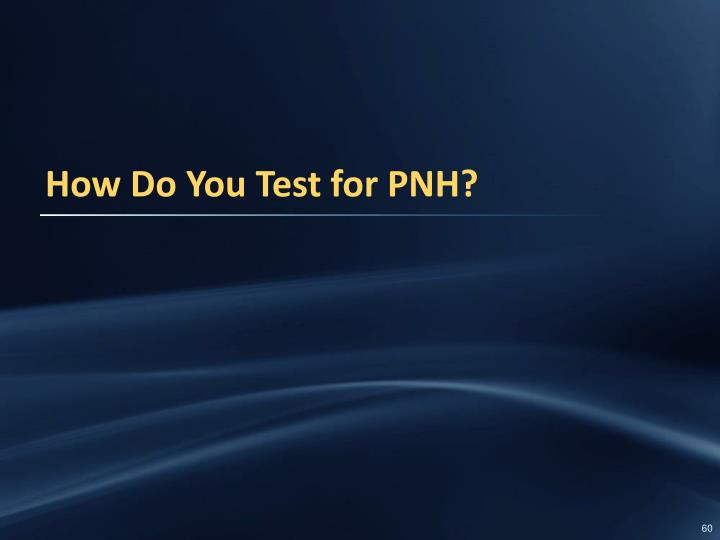 How Do You Test for PNH?