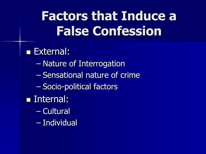 Factors that Induce a False Confession