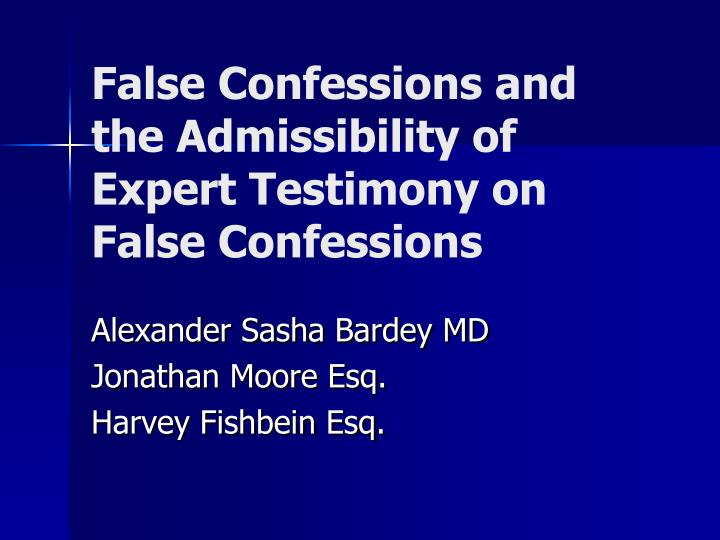 False confessions and the admissibility of expert testimony on false confessions