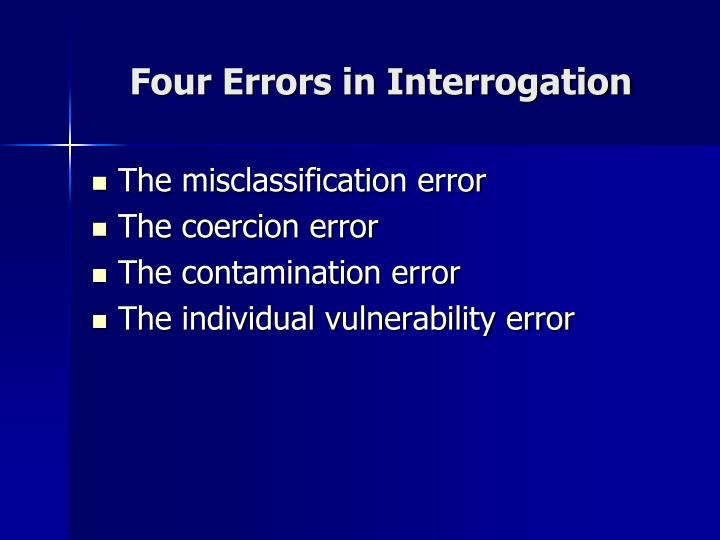 Four Errors in Interrogation