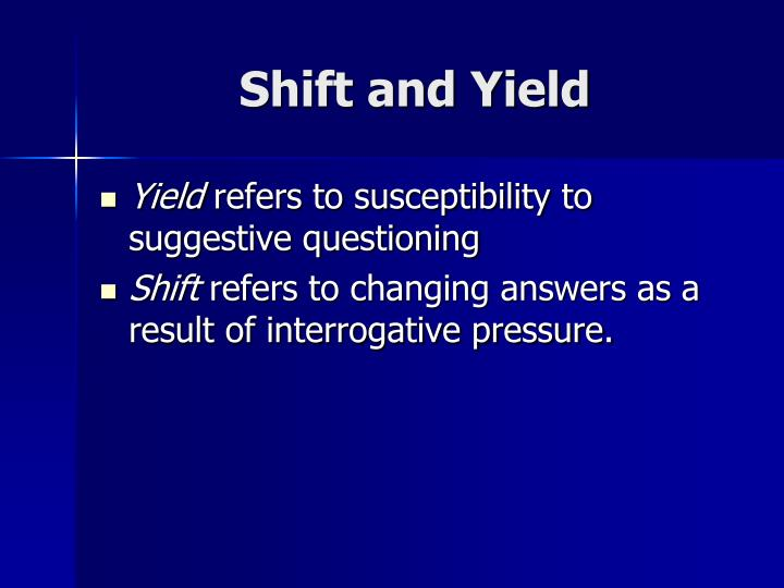 Shift and Yield