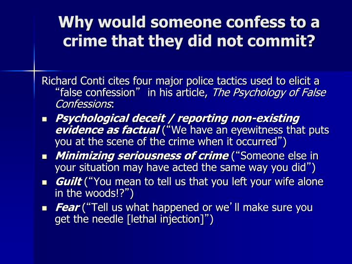 Why would someone confess to a crime that they did not commit?