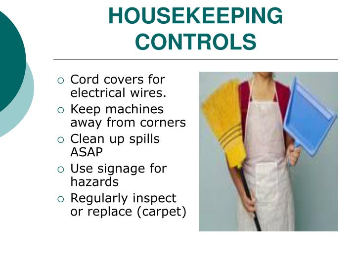 HOUSEKEEPING CONTROLS