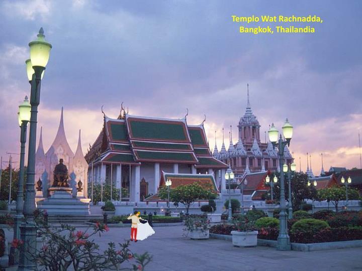 Templo Wat Rachnadda,