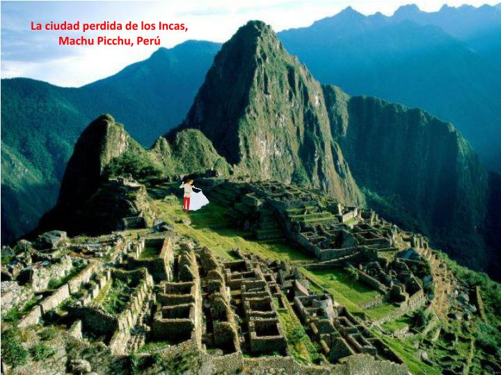 La ciudad perdida de los Incas,