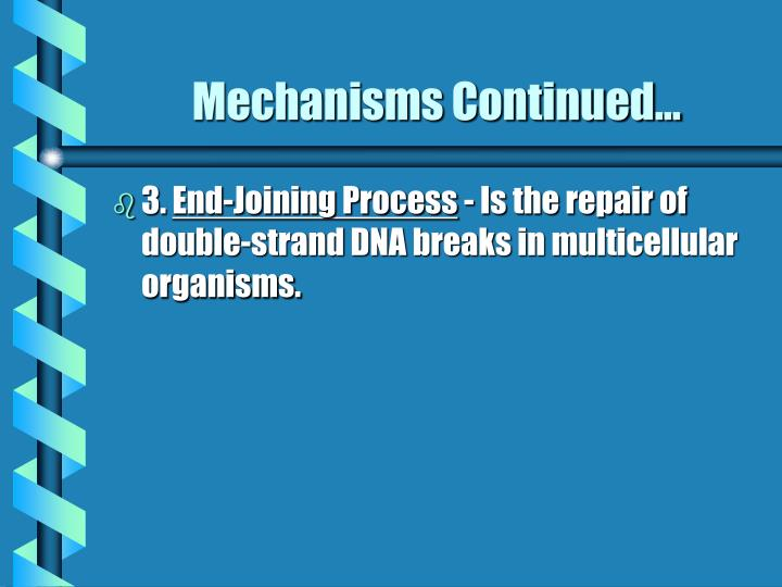 Mechanisms Continued...