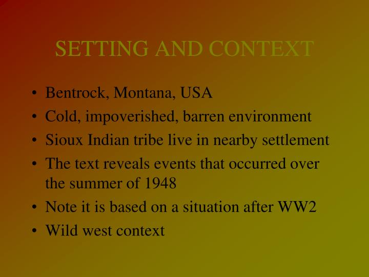 SETTING AND CONTEXT