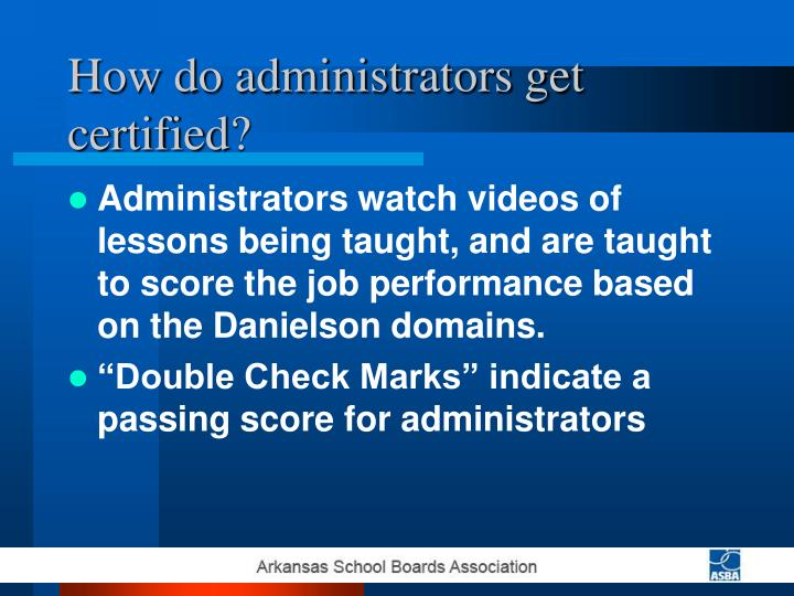 How do administrators get certified?