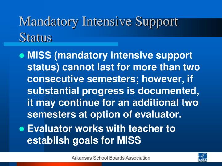 Mandatory Intensive Support Status