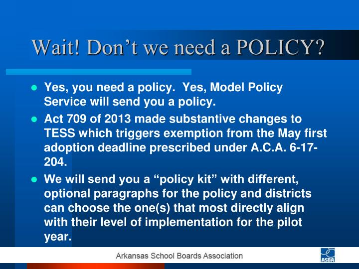 Wait! Don't we need a POLICY?