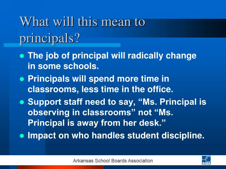 What will this mean to principals?