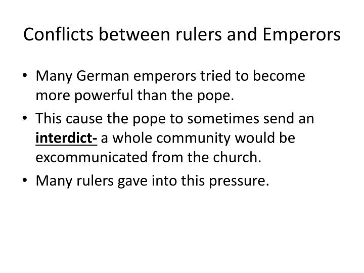 Conflicts between rulers and Emperors
