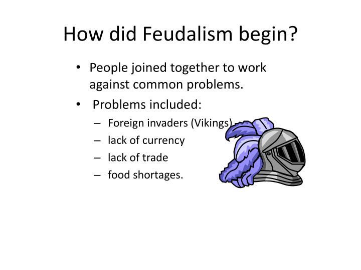 How did Feudalism begin?