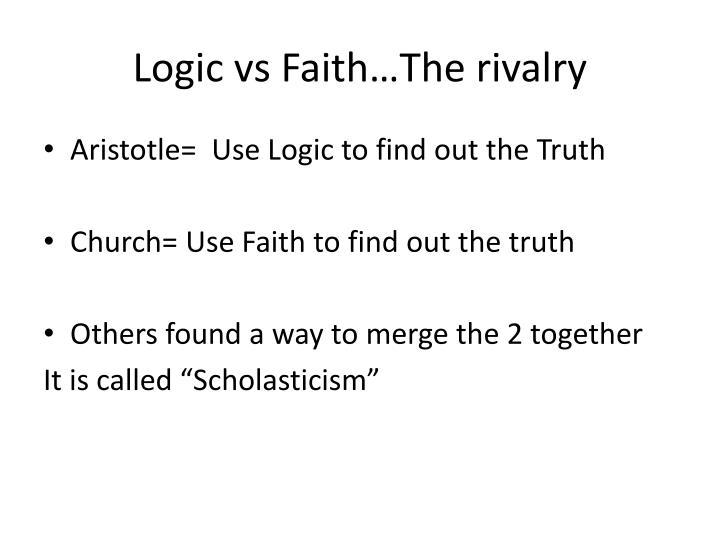 Logic vs Faith…The rivalry