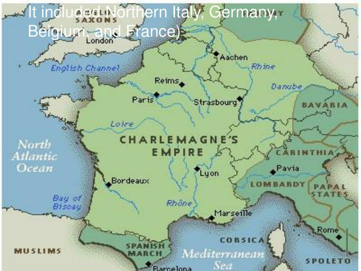 It included Northern Italy, Germany, Belgium, and France)