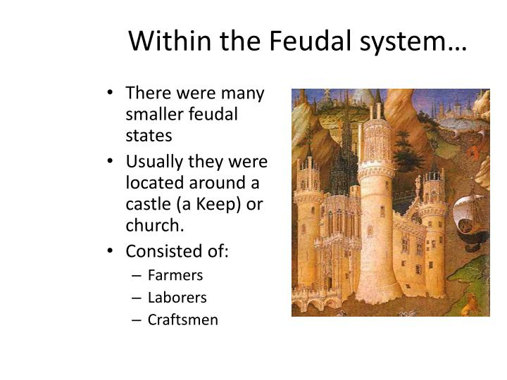 Within the Feudal system…