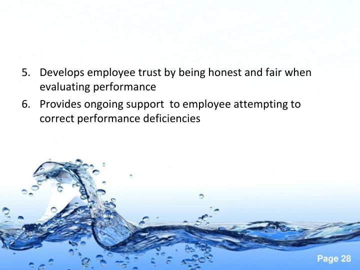 Develops employee trust by being honest and fair when evaluating performance