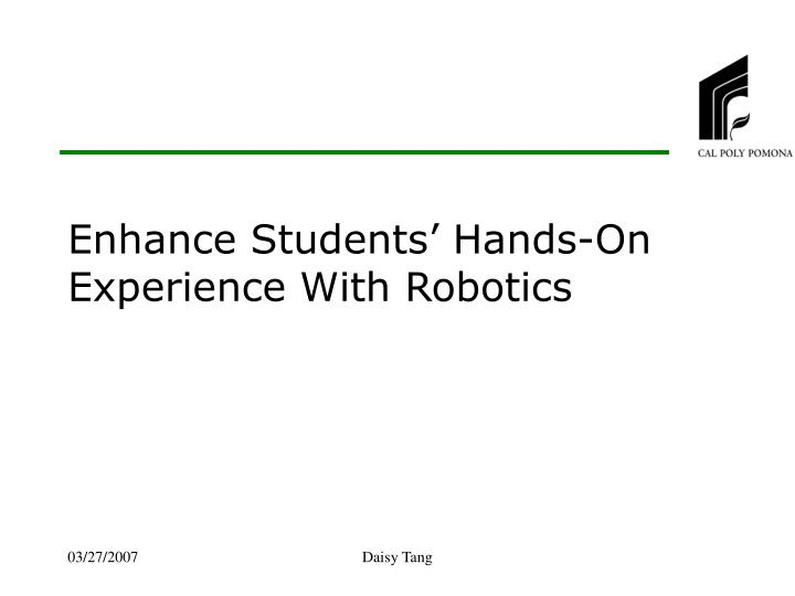 enhance students hands on experience with robotics