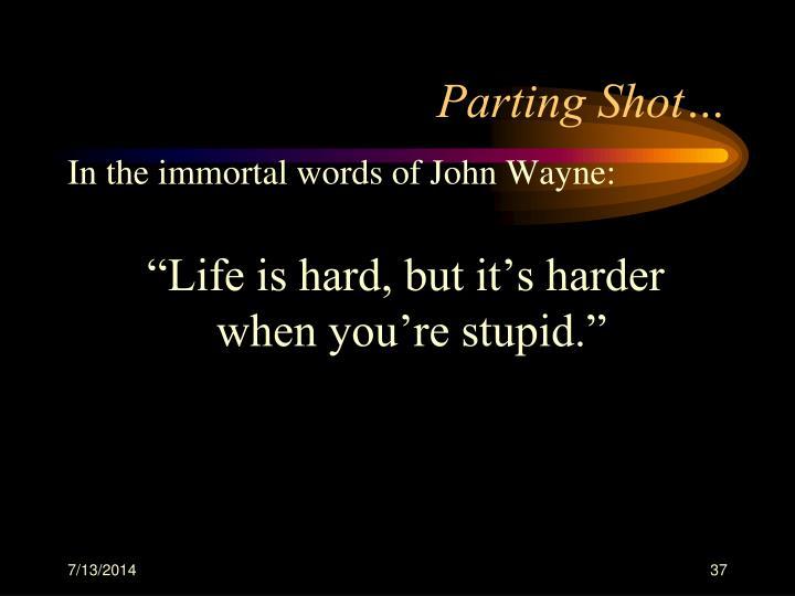 Parting Shot…