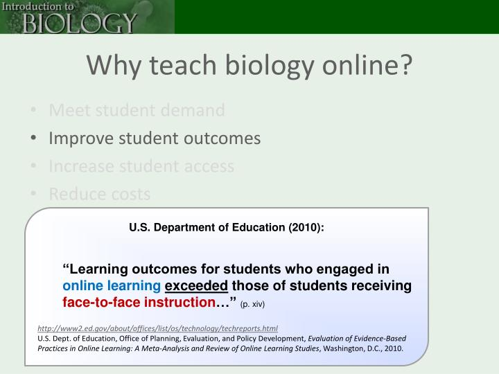 Why teach biology online?
