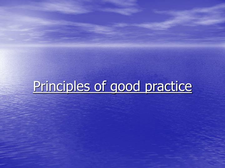 Principles of good practice