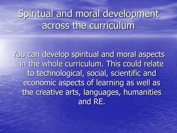 Spiritual and moral development across the curriculum