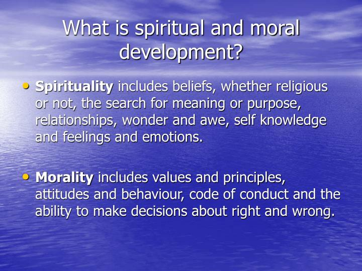 What is spiritual and moral development?