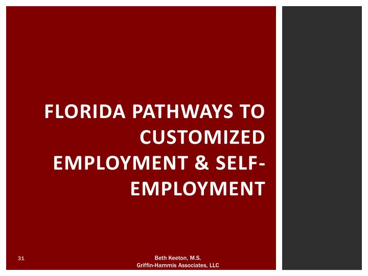 FLORIDA PATHWAYS TO CUSTOMIZED EMPLOYMENT & SELF-EMPLOYMENT