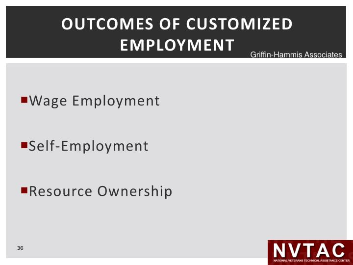 OUTCOMES OF CUSTOMIZED EMPLOYMENT