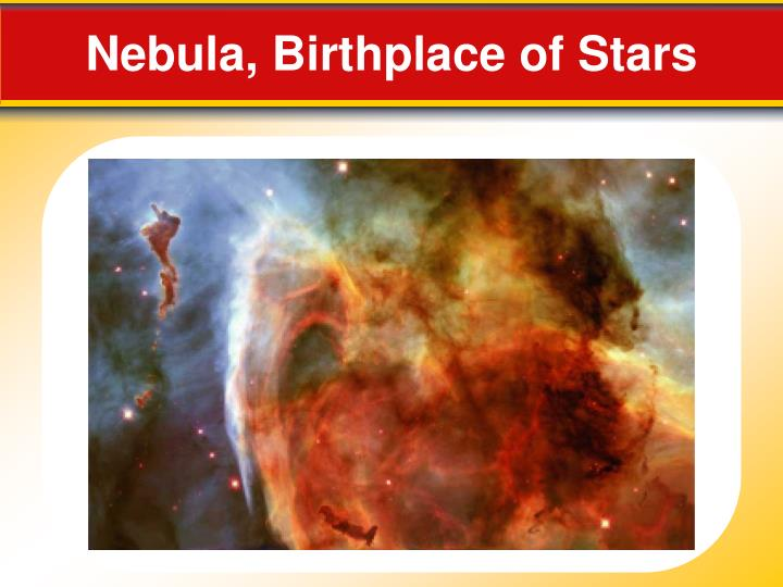 Nebula, Birthplace of Stars