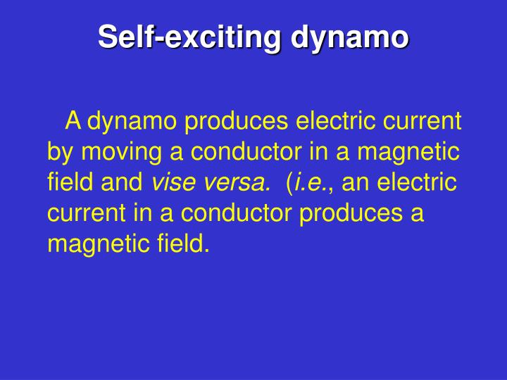 Self-exciting dynamo