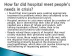how far did hospital meet people s needs in crisis