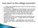 lucy went to the college counselor