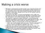 making a crisis worse