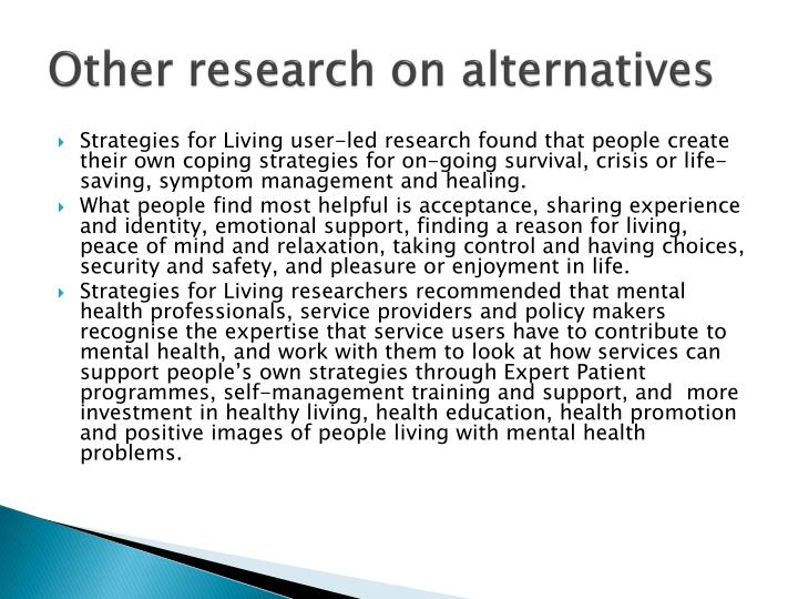 Other research on alternatives