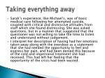 taking everything away