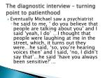 the diagnostic interview turning point to patienthood