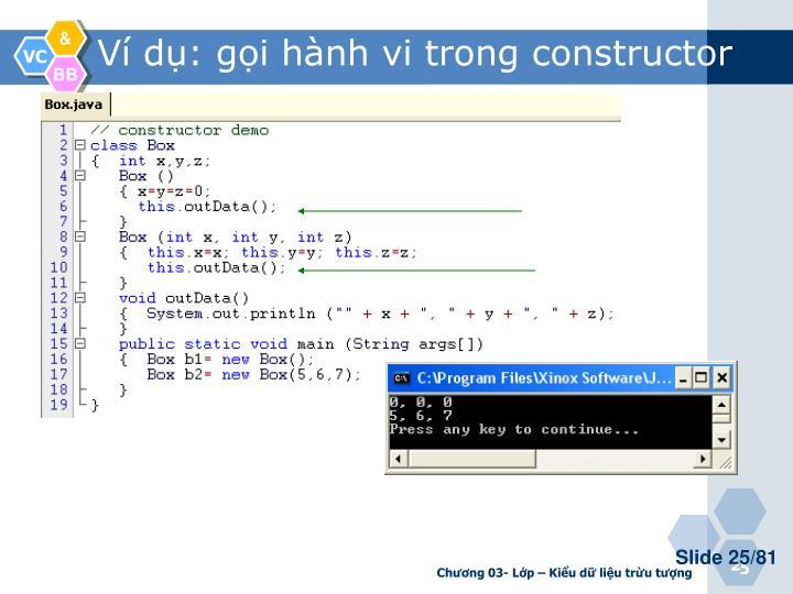 Ví dụ: gọi hành vi trong constructor
