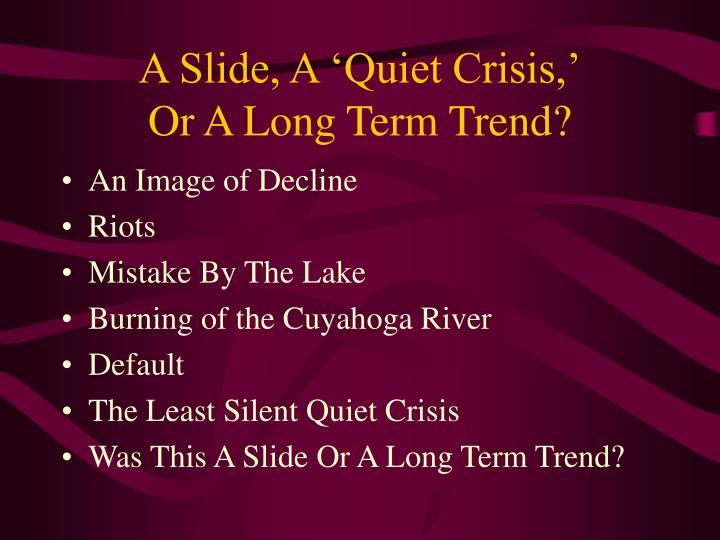 A Slide, A 'Quiet Crisis,'