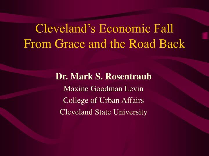 Cleveland s economic fall from grace and the road back