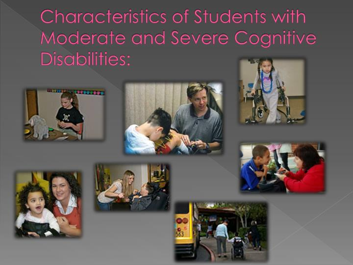 Characteristics of Students with Moderate and Severe Cognitive Disabilities: