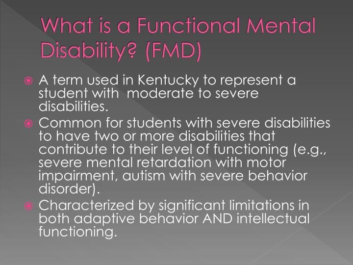 What is a Functional Mental Disability? (FMD)
