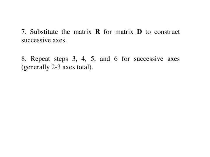 7. Substitute the matrix