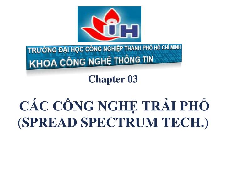 Chapter 03 c c c ng ngh tr i ph spread spectrum tech