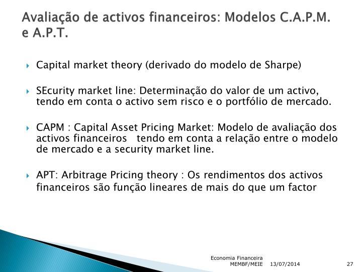 Avaliação de activos financeiros: Modelos C.A.P.M.  e A.P.T.