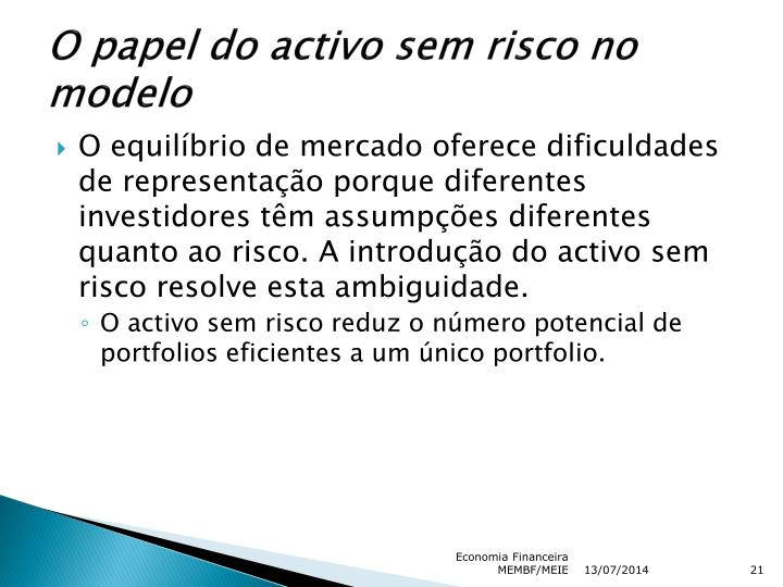 O papel do activo sem risco no modelo
