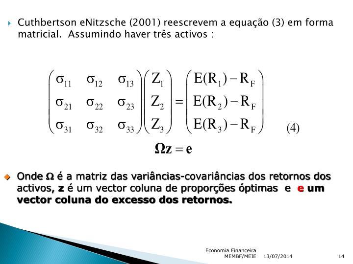 Cuthbertson eNitzsche (2001) reescrevem a equação (3) em forma matricial.  Assumindo haver três activos :