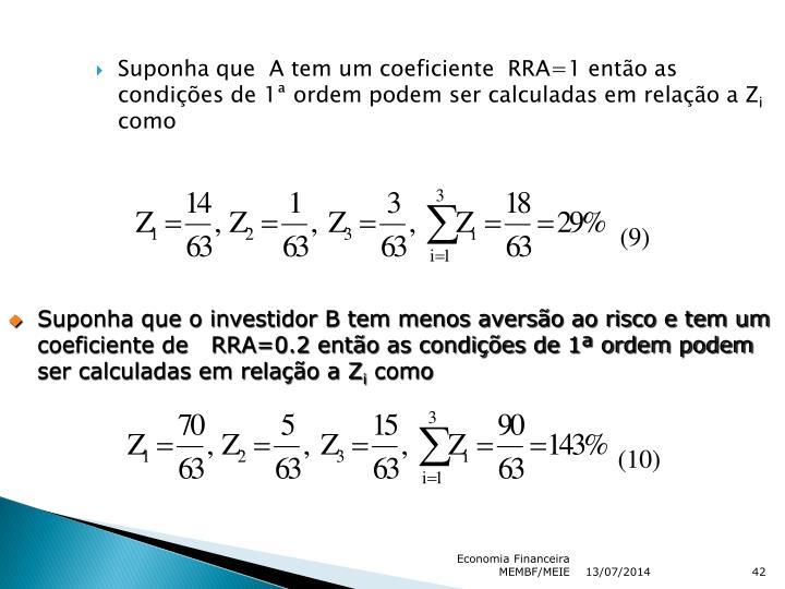 Suponha que  A tem um coeficiente  RRA=1 então as condições de 1ª ordem podem ser calculadas em relação a Z