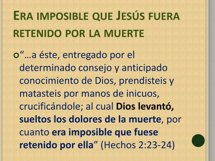 Era imposible que Jesús fuera retenido por la muerte
